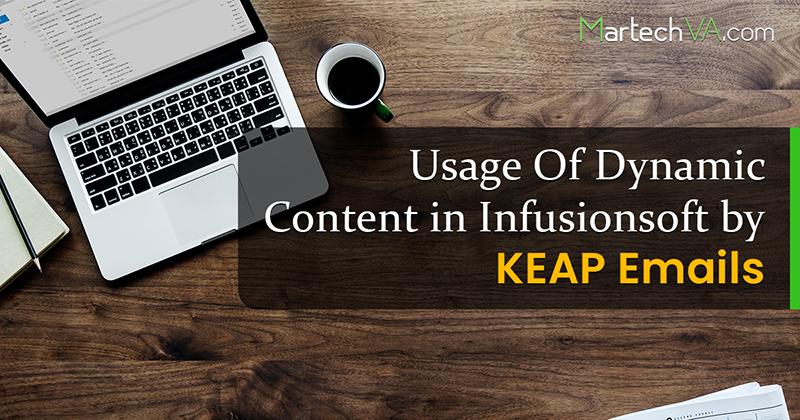 Usage Of Dynamic Content in Infusionsoft by KEAP Emails